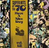 Super Hits of the '70s: Have a Nice Day, Vol. 12