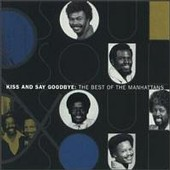 Best Of The Manhattans - Kiss And Say Goodbye