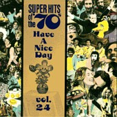 Super Hits Of The 70's: Have A Nice Day, Vol. 24