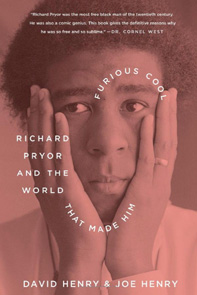 'Furious Cool - Richard Pryor and the World that Made Him' - David and Joe Henry