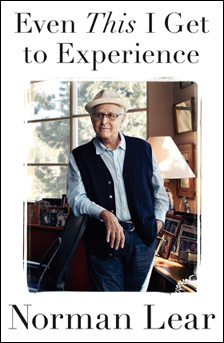 'Even This I Get To Experience' - Norman Lear