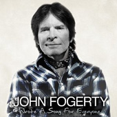 'Wrote a Song for Everyone' - John Fogerty