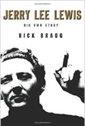 'Jerry Lee Lewis - His Own Story' - Rick Bragg