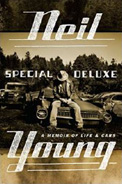 'Special Deluxe - A Memoir of Life and Cars' - Neil Young