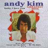 Andy Kim - Baby I Love You: Greatest Hits